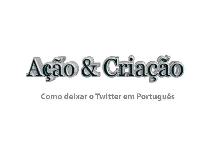 Como deixar o Twitter em Português<br />