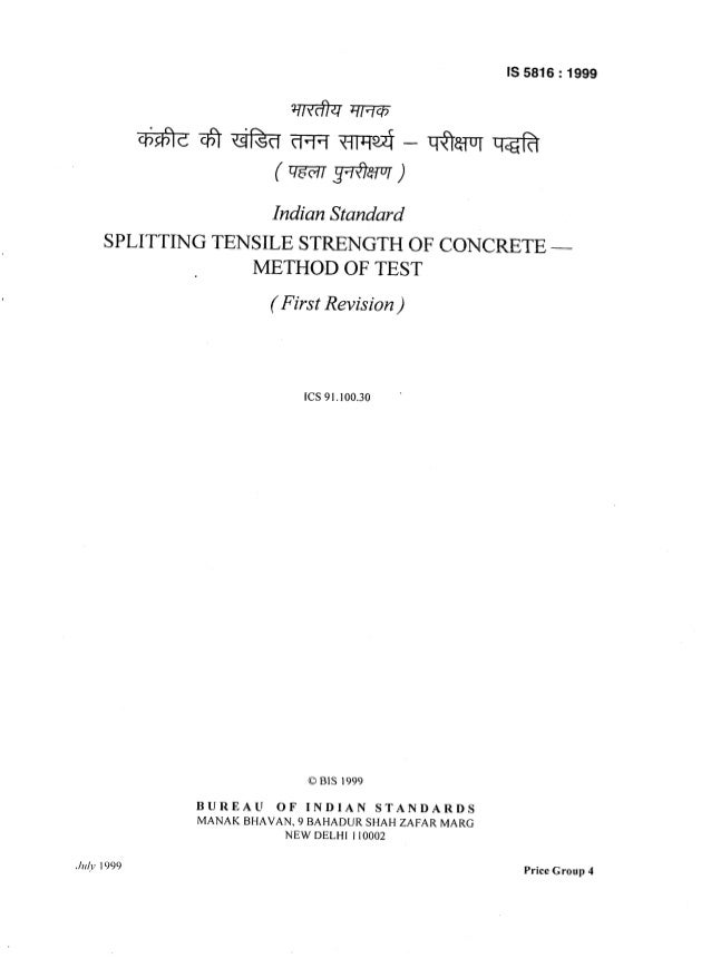 IS 5816 : 1999 Indian Standard SPLITTING TENSILE STRENGTH OF CONCRETE - METHOD OF TEST (First Revision ) ICS91.100.30 ' OB...