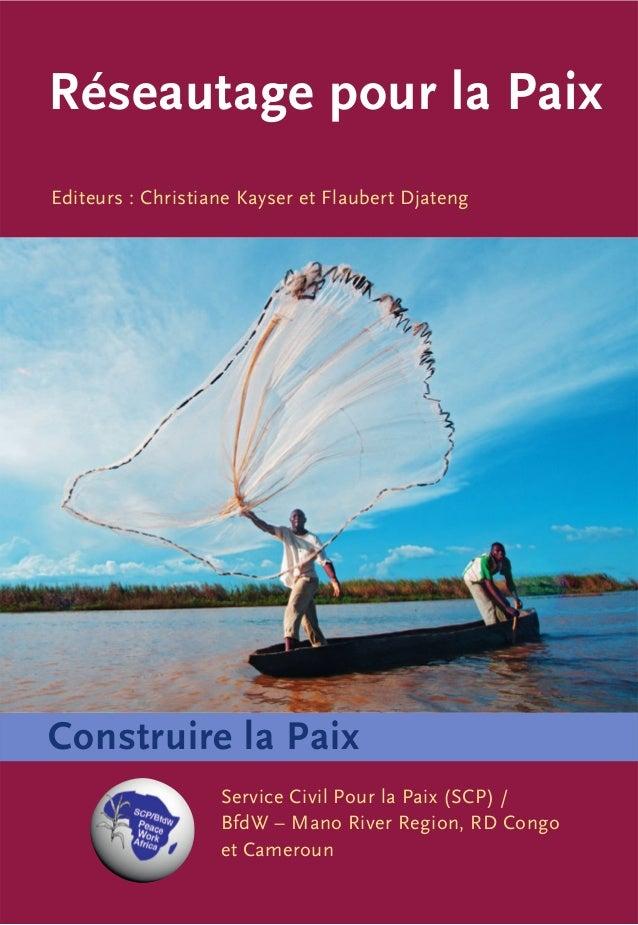 Réseautage pour la Paix Construire la Paix Service Civil Pour la Paix (SCP) / BfdW – Mano River Region, RD Congo et Camero...