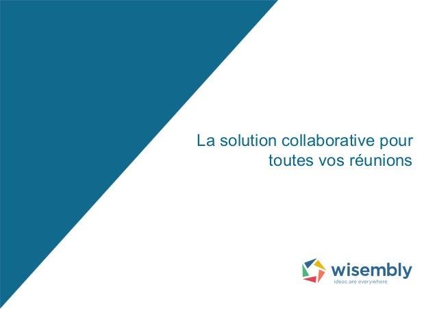 La solution collaborative pour  toutes vos réunions