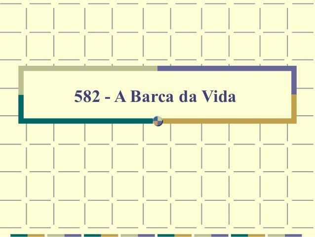 582 - A Barca da Vida