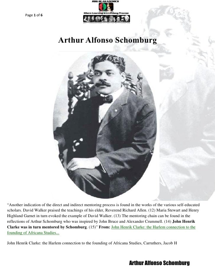 """Page 1 of 6                              Arthur Alfonso Schomburg""""Another indication of the direct and indirect mentoring ..."""