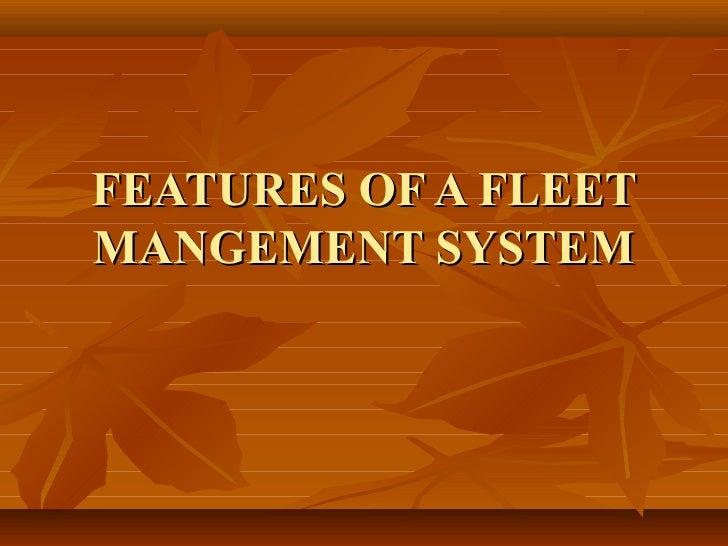 FEATURES OF A FLEETMANGEMENT SYSTEM