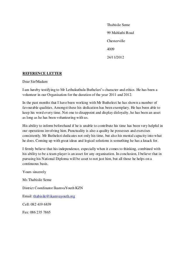 Thabisile Seme 99 Mahlathi Road Chesterville 4009 24/11/2012 REFERENCE LETTER Dear Sir/Madam I am hereby testifying to Mr ...
