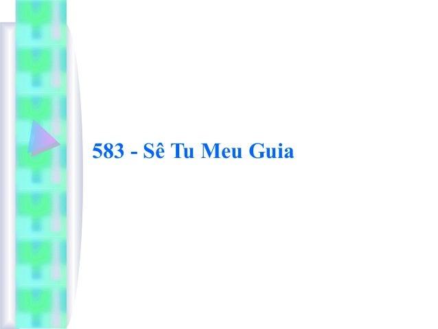 583 - Sê Tu Meu Guia
