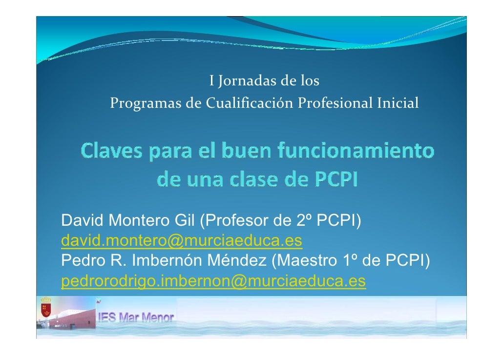 IJornadasdelos     ProgramasdeCualificaciónProfesionalInicialDavid Montero Gil (Profesor de 2º PCPI)david.montero@...
