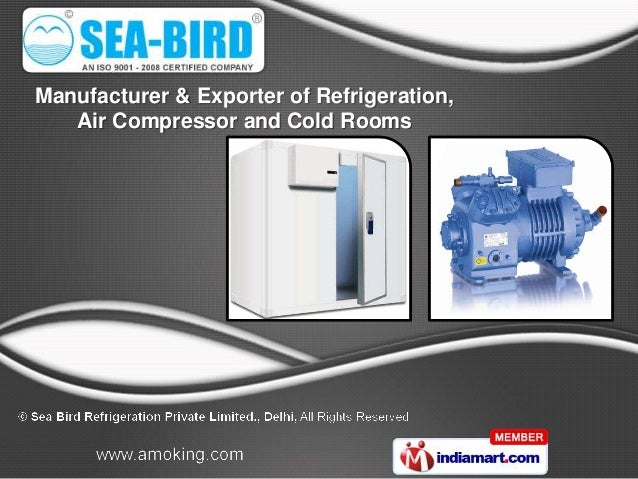 Manufacturer & Exporter of Refrigeration,   Air Compressor and Cold Rooms