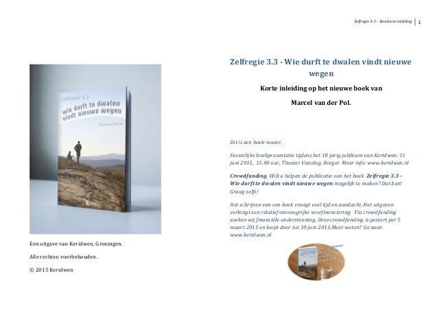Zelfregie 3.3 – Een korte inleiding 1 Een uitgave van Keridwen, Groningen. Alle rechten voorbehouden. © 2015 Keridwen Zelf...