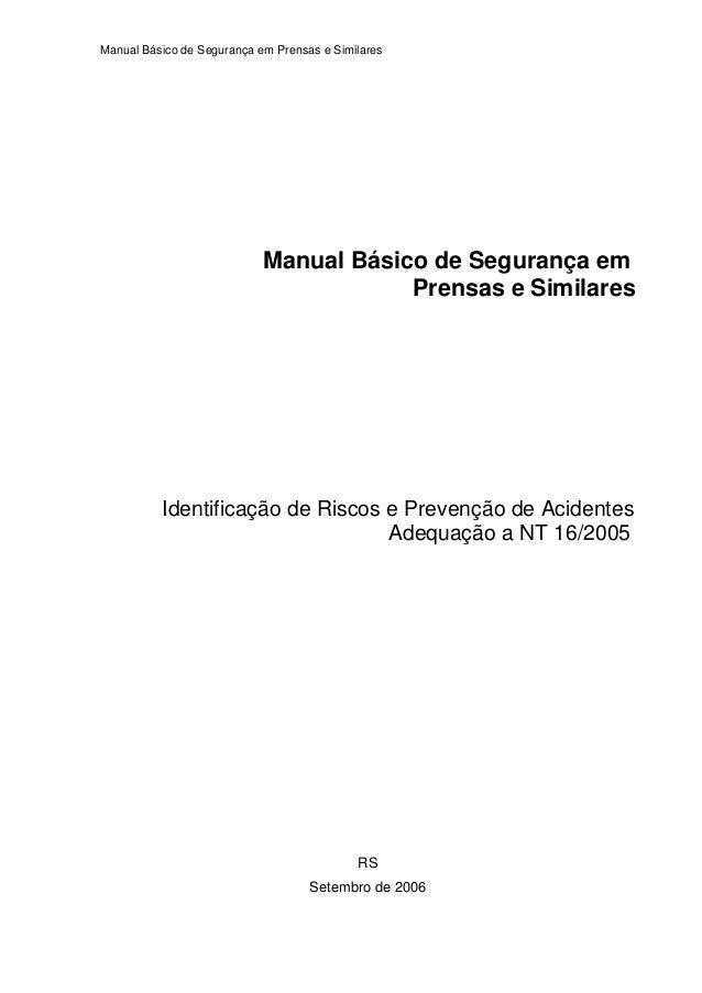 Manual Básico de Segurança em Prensas e Similares Manual Básico de Segurança em Prensas e Similares Identificação de Risco...