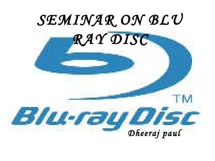 Dheeraj paul SEMINAR ON BLU RAY DISC