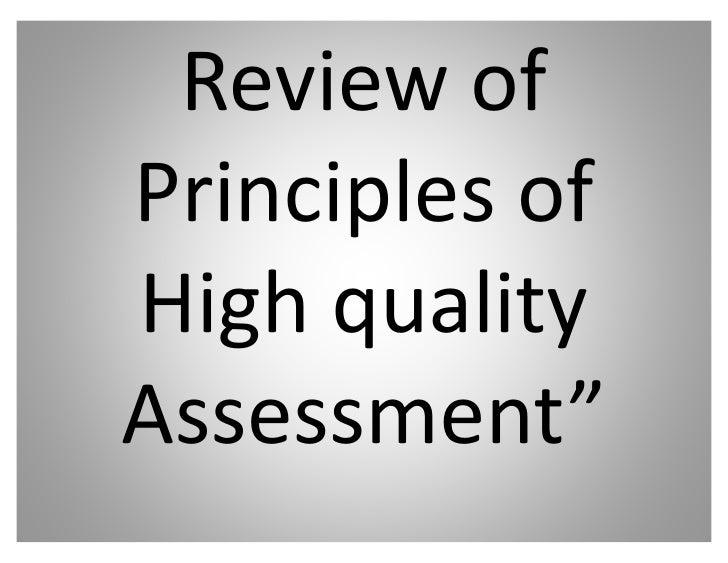 Review ofPrinciples ofHigh qualityAssessment͟