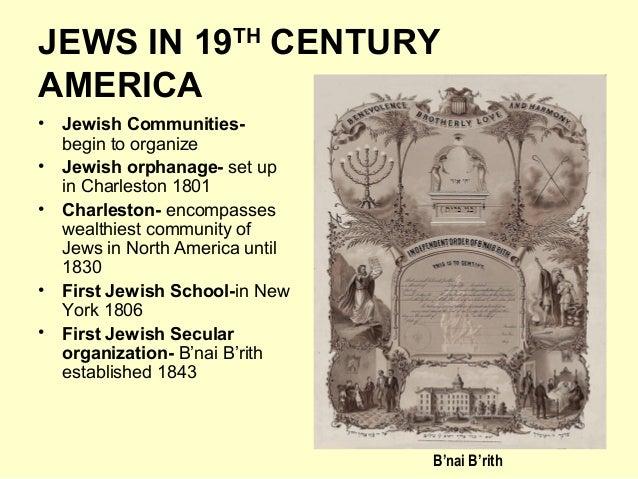 JEWS IN 19TH CENTURY AMERICA • Jewish Communities- begin to organize • Jewish orphanage- set up in Charleston 1801 • Charl...