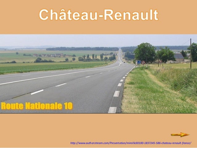 http://www.authorstream.com/Presentation/mireille30100-1837245-586-chateau-renault-france/