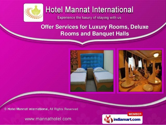 Offer Services for Luxury Rooms, Deluxe       Rooms and Banquet Halls