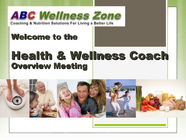 Welcome to theWelcome to the Health & Wellness CoachHealth & Wellness Coach Overview MeetingOverview Meeting