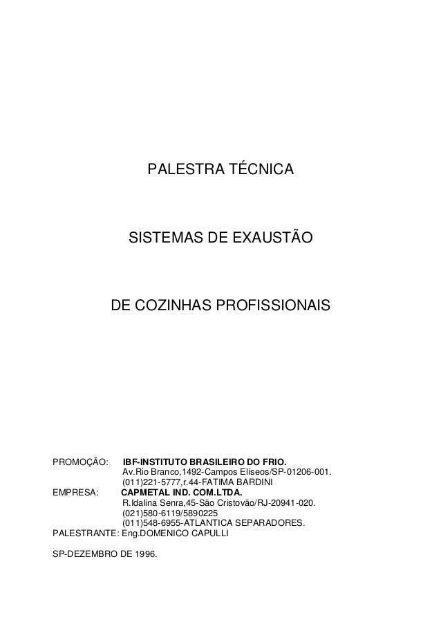 PALESTRA TÉCNICA SISTEMAS DE EXAUSTÃO DE COZINHAS PROFISSIONAIS PROMOÇÃO: IBF-INSTITUTO BRASILEIRO DO FRIO. Av.Rio Branco,...