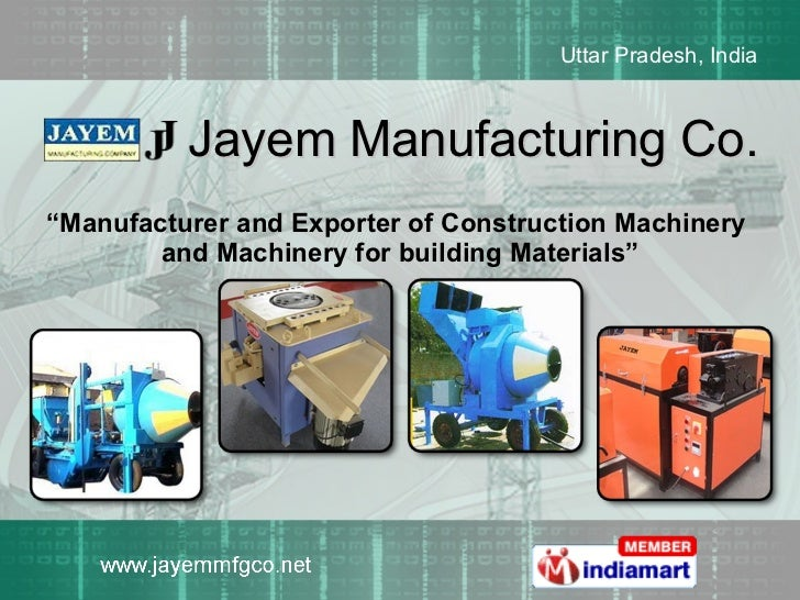 "Jayem Manufacturing Co. "" Manufacturer and Exporter of Construction Machinery  and Machinery for building Materials"""