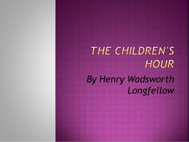By Henry Wadsworth Longfellow