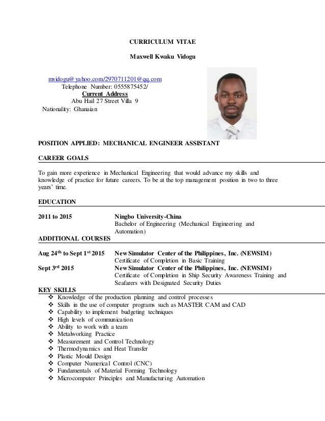 CURRICULUM VITAE Maxwell Kwaku Vidogu POSITION APPLIED: MECHANICAL ENGINEER ASSISTANT CAREER GOALS To gain more experience...