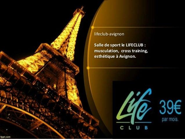 lifeclub-avignon Salle de sport le LIFECLUB : musculation, cross training, esthétique à Avignon.