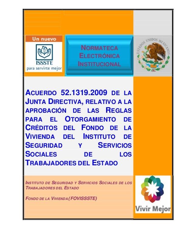 ACUERDO 52.1319.2009 DE LA JUNTA DIRECTIVA, RELATIVO A LA APROBACIÓN DE LAS REGLAS PARA EL OTORGAMIENTO DE CRÉDITOS DEL FO...