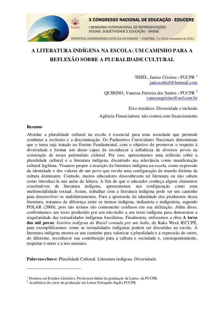 A LITERATURA INDÍGENA NA ESCOLA: UM CAMINHO PARA A                 REFLEXÃO SOBRE A PLURALIDADE CULTURAL                  ...