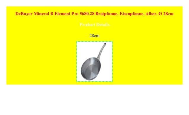 silber /Ø 28cm DeBuyer Mineral B Element Pro 5680.28 Bratpfanne Eisenpfanne