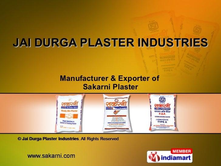 JAI DURGA PLASTER INDUSTRIES Manufacturer & Exporter of  Sakarni Plaster