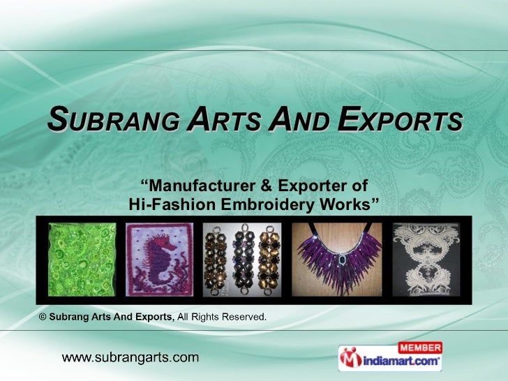 """S UBRANG  A RTS  A ND  E XPORTS """" Manufacturer & Exporter of Hi-Fashion Embroidery Works"""""""