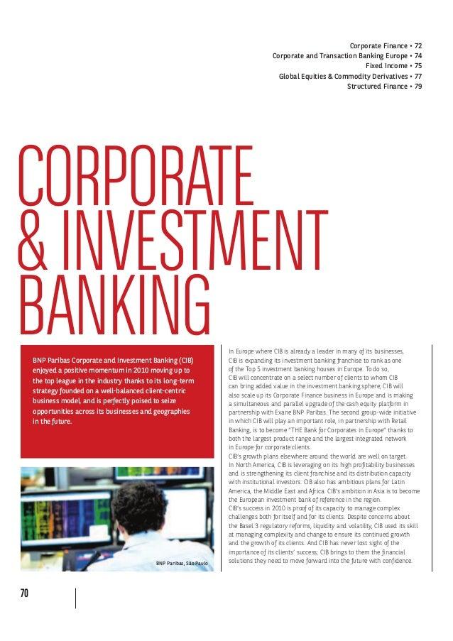 70 CORPORATE &INVESTMENT BANKINGBNP Paribas Corporate and Investment Banking (CIB) enjoyed a positive momentum in 2010 mov...