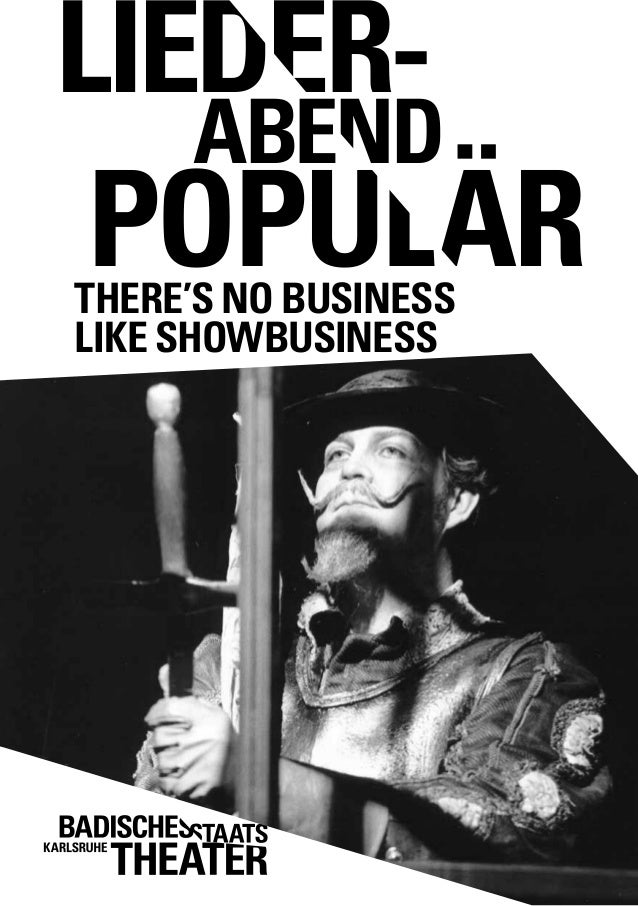 LIEDER- POPULÄR ABEND THERE'S NO BUSINESS LIKE SHOWBUSINESS