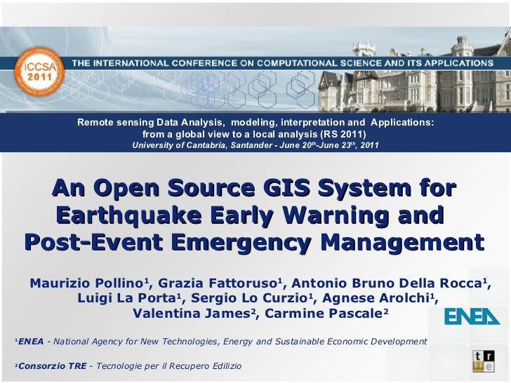 An Open Source GIS System for Earthquake Early Warning and  Post-Event Emergency Management Maurizio Pollino 1 , Grazia Fa...