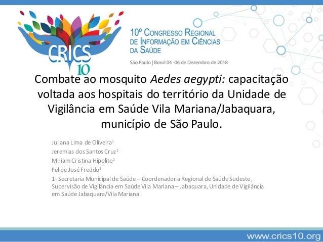 Combate ao mosquito Aedes aegypti: capacitação voltada aos hospitais do território da Unidade de Vigilância em Saúde Vila ...