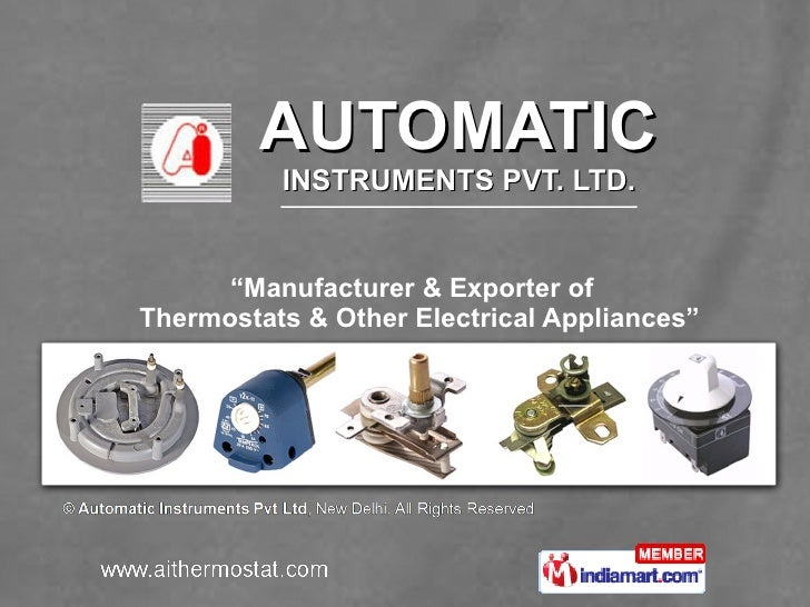 """AUTOMATIC INSTRUMENTS PVT. LTD. """" Manufacturer & Exporter of   Thermostats & Other Electrical Appliances"""""""