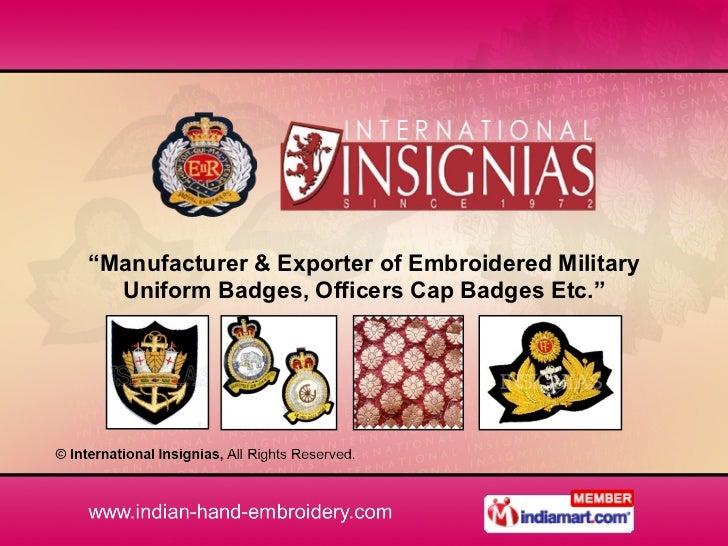 """ Manufacturer & Exporter of Embroidered Military Uniform Badges, Officers Cap Badges Etc."""