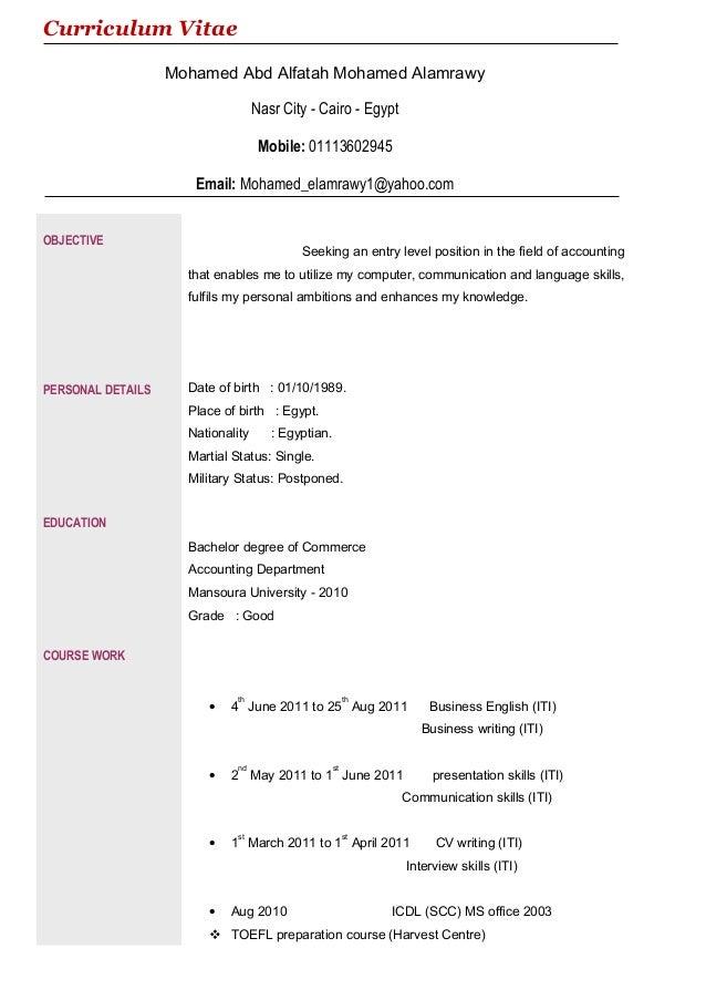Curriculum Vitae Mohamed Abd Alfatah Mohamed Alamrawy Nasr City - Cairo - Egypt Mobile: 01113602945 Email: Mohamed_elamraw...