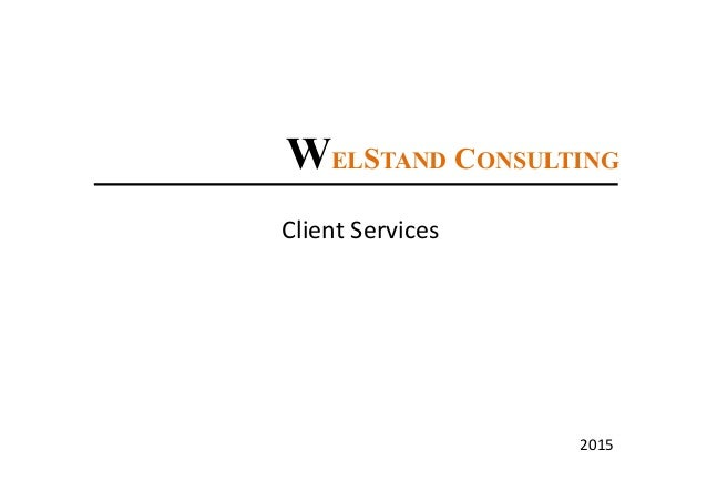 WELSTAND CONSULTING Client Services 2015