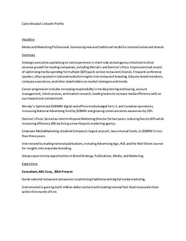 CalvinBracketLinkedInProfile Headline Mediaand MarketingProfessional,harnessingnew andtraditional mediafornational restaur...