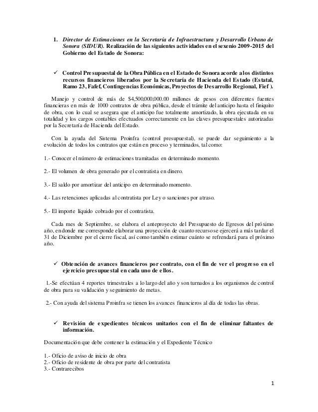 1 1. Director de Estimaciones en la Secretaría de Infraestructura y Desarrollo Urbano de Sonora (SIDUR). Realización de la...