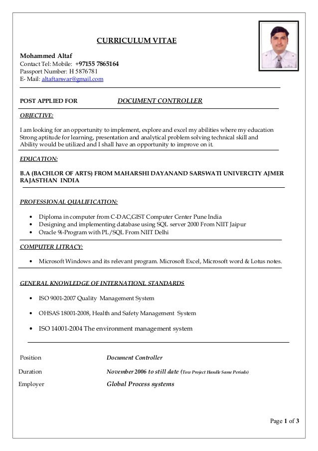Good Document Controller Resume. CURRICULUM VITAE Mohammed Altaf Contact Tel:  Mobile: +97155 7865164 Passport Number: H ... Throughout Document Control Resume
