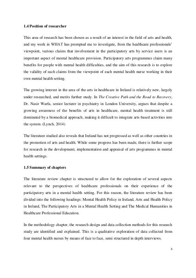 4 1.4 Position of researcher This area of research has been chosen as a result of an interest in the field of arts and hea...