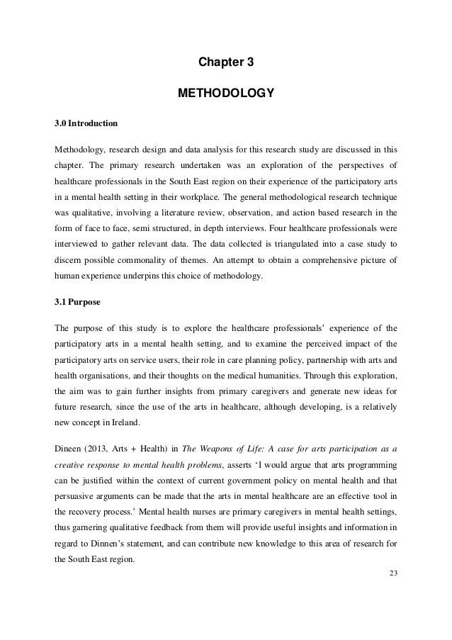 23 Chapter 3 METHODOLOGY 3.0 Introduction Methodology, research design and data analysis for this research study are discu...