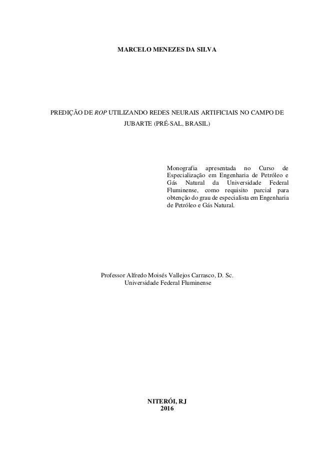 MARCELO MENEZES DA SILVA PREDIÇÃO DE ROP UTILIZANDO REDES NEURAIS ARTIFICIAIS NO CAMPO DE JUBARTE (PRÉ-SAL, BRASIL) Monogr...