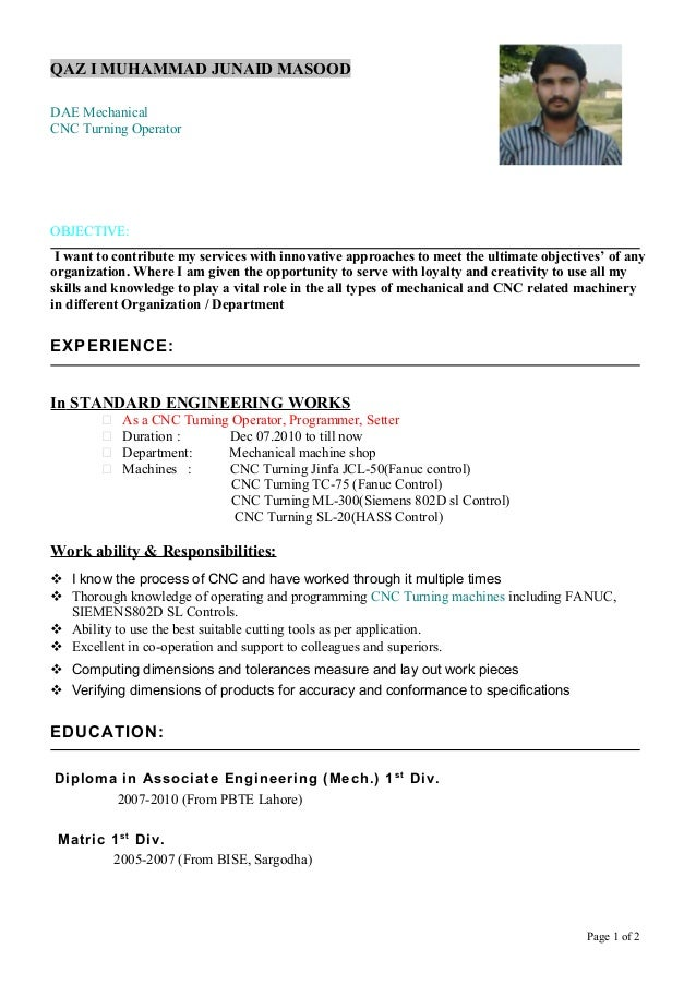 QAZ I MUHAMMAD JUNAID MASOOD OBJECTIVE: I Want To Contribute My Services  With Innovative Approaches ...  Cnc Operator Resume