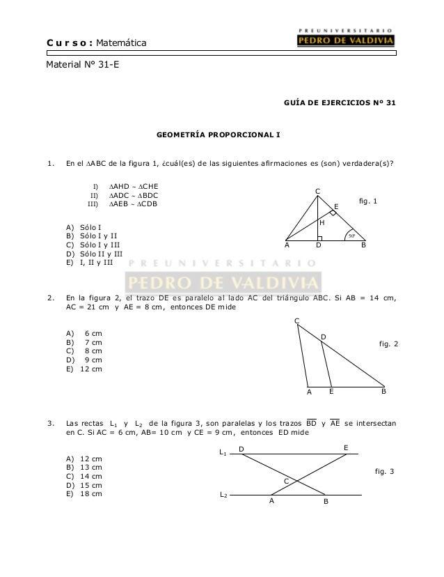 C u r s o : Matemática  Material N° 31-E  GUÍA DE EJERCICIOS Nº 31  GEOMETRÍA PROPORCIONAL I  1. En el ABC de la figura 1...