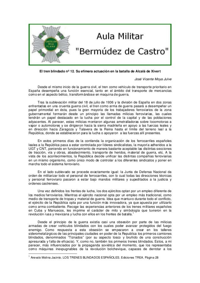 El tren blindado nº 12. Su efímera actuación en la batalla de Alcalá de Xivert José Vicente Moya Julve Desde el mismo inic...