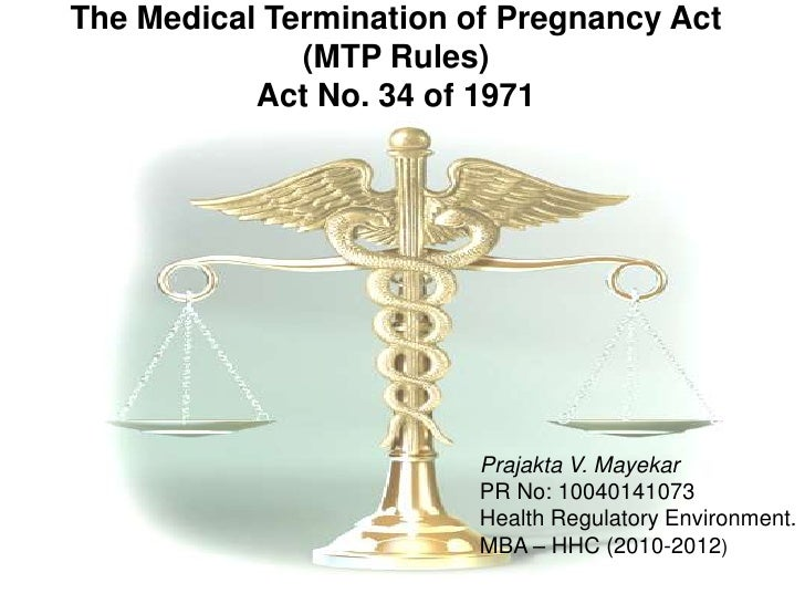 termination of pregnancy Items 16 - 22  11 every treatment for terminating pregnancy shall be carried out by an  12  under the termination of pregnancy act, an authorised medical.