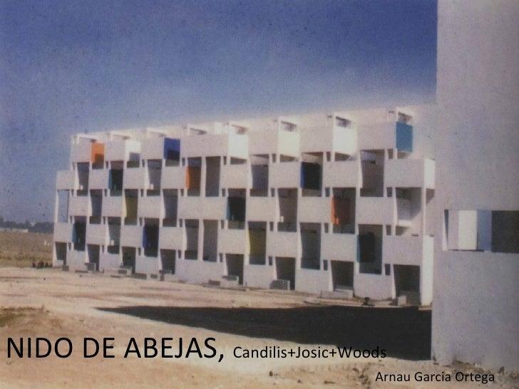 NIDO DE ABEJAS,  Candilis+Josic+Woods     Arnau Garcia Ortega