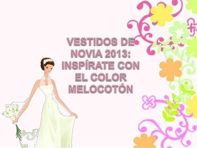 • Tonalidades como el nude o el negro, pero sobretodo el color melocotón inspiran la nueva colección de vestidos de novia ...