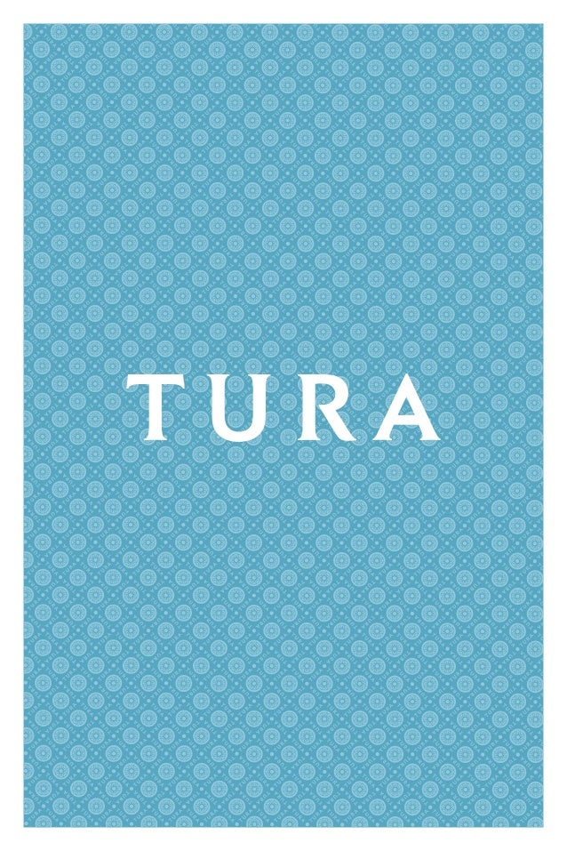 TURA BRAND BOOK               Purpose       The goal of this new work is to reinvigorate theTura brand and provide a compe...